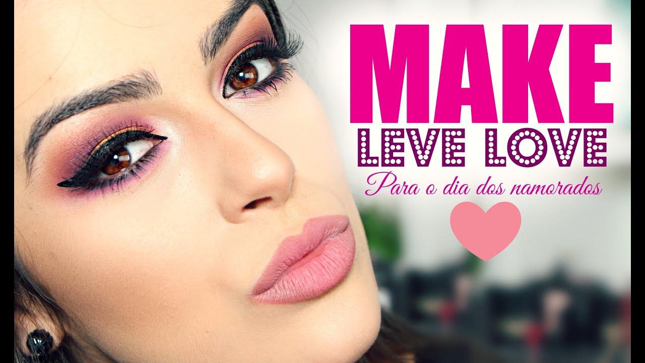 Dia Dos Namorados Mariana Seno: Maquiagem Para O Dia Dos Namorados Opção 1 Leve Love Por