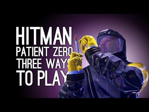 Hitman Patient Zero Final Mission: 3 Ways To Play (Inferno, Rampage, Worse Rampage)