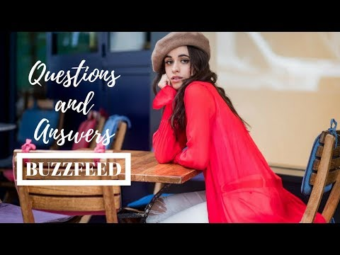 Questions and Answers with Camila Cabello -- Buzzfeed