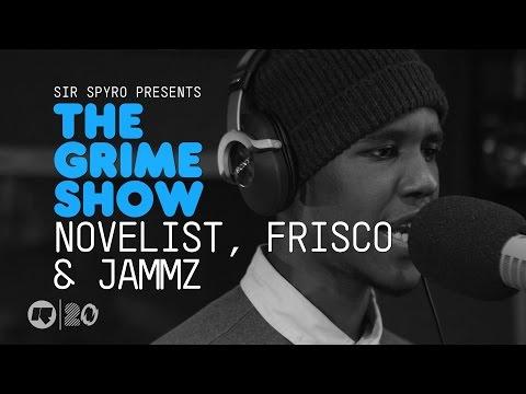 Grime Show: Novelist, Frisco & Jammz
