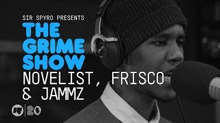 The Grime Show: Novelist, Frisco & Jammz