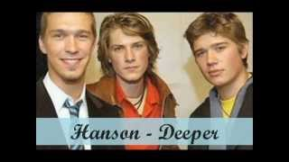 Watch Hanson Deeper video