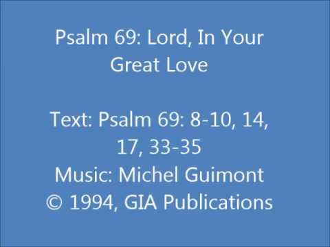 Psalm 69:  Lord, In Your Great Love