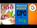 Increase Adsense CPC to 10$ | Amazing results 2017