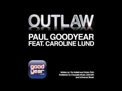 Paul Goodyear feat Caroline Lund 'Outlaw' Promo Video (Paul Goodyear Club Vocal Mix)