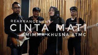 Cinta Mati    Rearrangement  Umimma Khusna Atmc  #ahmaddhani #agnezmo