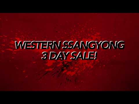 Western Ssangyong 3 Day Sale!