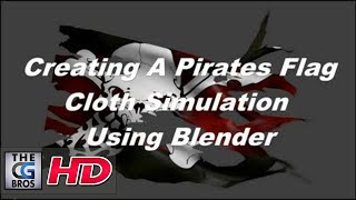 Blender Cloth Dynamics Tutorial: Creating A Tattered Pirate