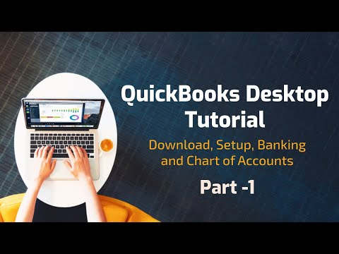 QuickBooks Desktop Tutorial: Download, Setup, Chart of Accounts, and Banking - Part 1