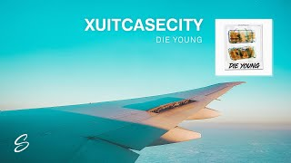 XUITCASECITY - Die Young