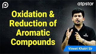 Important reactions of aromatic compounds- IITJEE chemistry