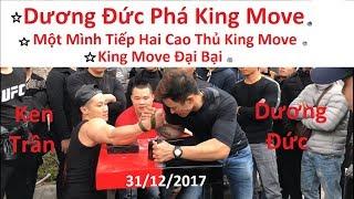 Dương Đức Một Mình Đại Chiến Với 2 Cao Thủ King Move   King Move Đã Hết Thời ???