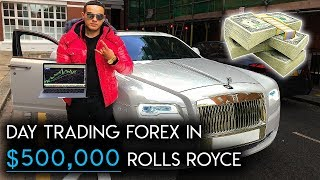 Day Trading Forex In A $500k Rolls Royce