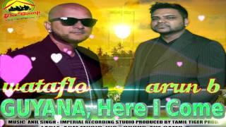 ARUN B. & WATAFLO - GUYANA, HERE I COME [ 2015 GUYANA CHUTNEY MUSIC ] BRAND NEW RELEASE