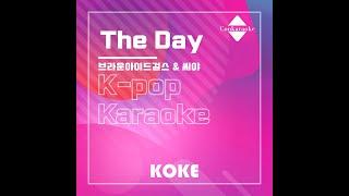 The Day  : Originally Performed By 브라운아이드걸스 & 씨야  Karaok…