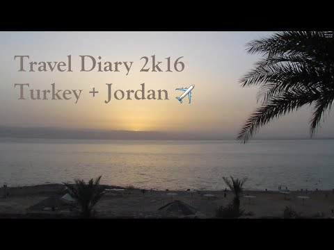 TRAVEL DIARY 2k16 | TURKEY + JORDAN