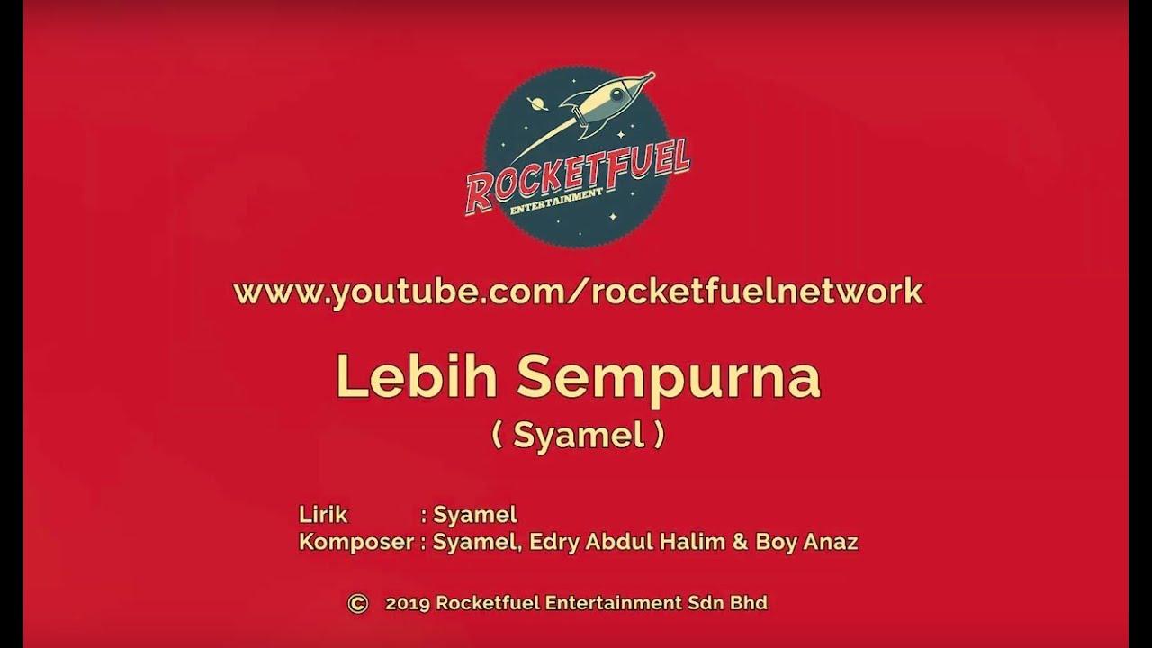 Syamel Lebih Sempurna Official Music Video Youtube