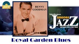 Benny Goodman - Royal Garden Blues (HD) Officiel Seniors Jazz