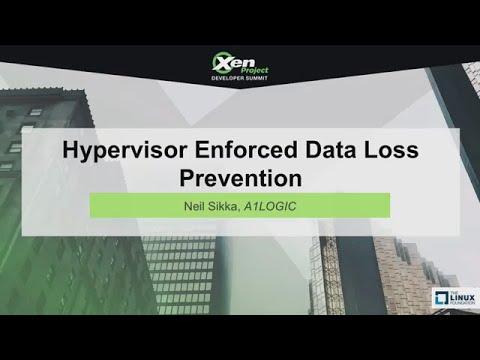 Hypervisor Enforced Data Loss Prevention by Neil Sikka, A1LOGIC