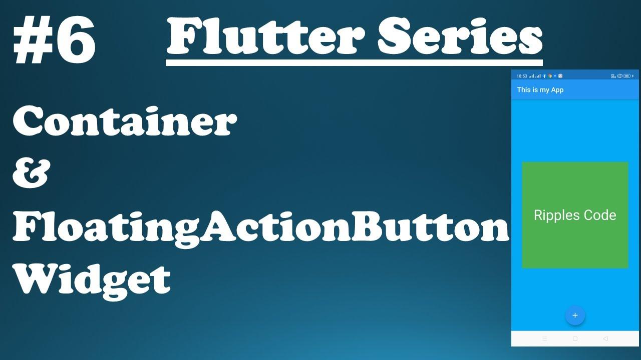 Exploring Flutter Widgets || Flutter Container & FloatingActionButton Widget | #6