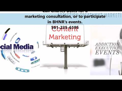 BHNR Video of Addiction Treatment Center Marketing, Consulting, and Behavioral Health Conferences