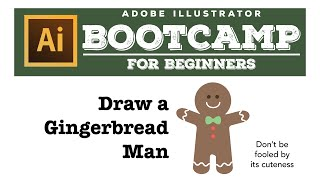 Illustrator Boot Camp: How to Draw a Gingerbread Man using Adobe Illustrator