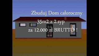 Zbuduj całoroczny Dom 35m2 z  2.syp  + Opisy Budowy dla Laika + Kosztorysy + Wykaz Materiałów
