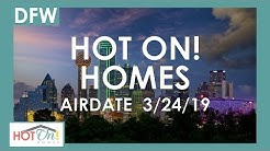 Hot On! Dallas Fort Worth (Airdate 3/24/19)