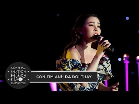 CON TIM ANH ĐÃ ĐỔI THAY - GIANG HỒNG NGỌC | Đêm nhạc giới thiệu album