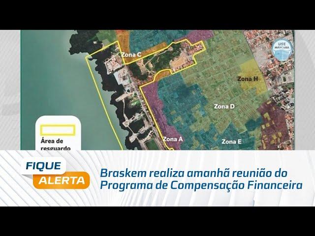 Braskem realiza amanhã reunião do Programa de Compensação Financeira para moradores da Zona H