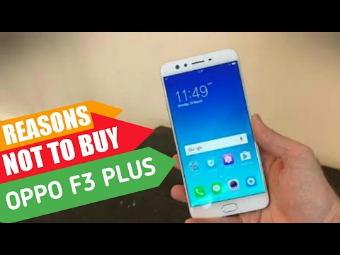 PROBLEMS WITH OPPO F3 PLUS