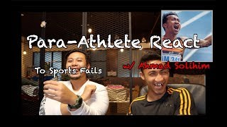 PARA ATHLETE REACT: To Sports Fails w/ Ahmad Solihim