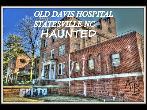 Old Davis Hospital, Haunted in North Carolina, Statesville NC