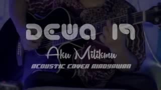 Dewa 19 - Aku Milikmu (Cover Gitar Amatir Riadyawan)