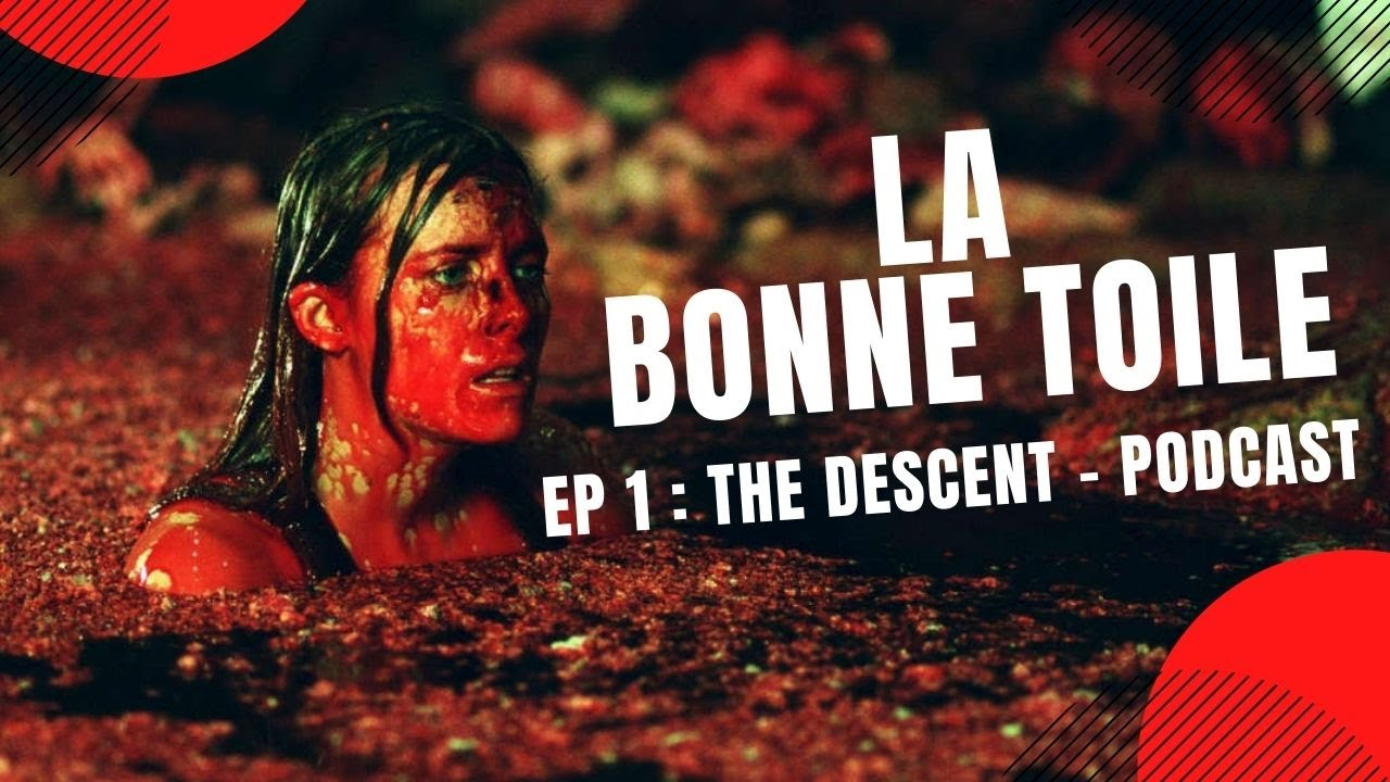 THE DESCENT - LA BONNE TOILE EP 1 (PODCAST)