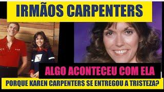 SAUDADES: OS CARPENTERS. O QUE ACONTECEU COM OS IRMÃOS CARPENTERS? A TRISTE VIDA DE KAREN  CARPENTER