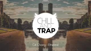 Gill Chang - Ethereal