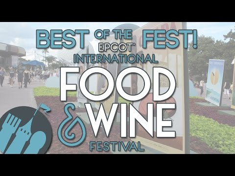 Best of 2016 Epcot Food & Wine Festival!