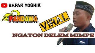 VIRAL...!!!sebuah ungkapan lewat lagu madura NGATON DELEM MIMPE by PANDAWA entertainment