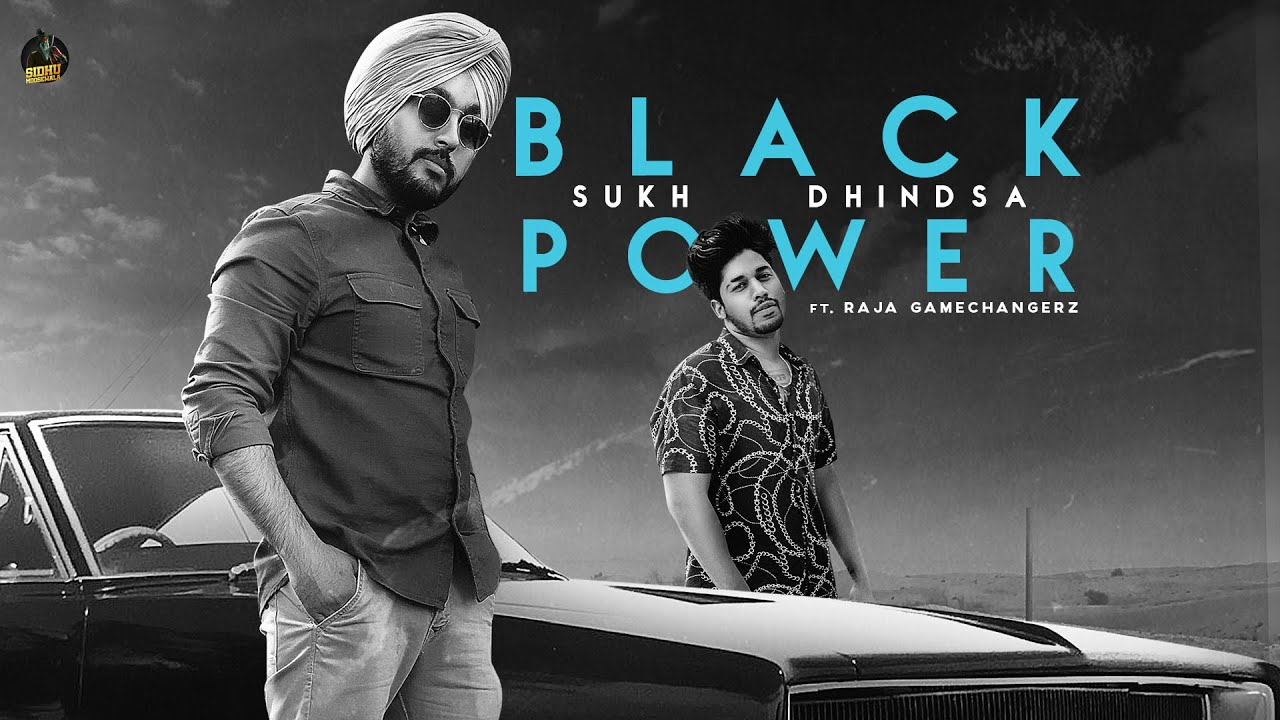 BLACK POWER (Full Video) Sukh Dhindsa  | Raja Gamechangerz | Sidhu Moose Wala | New Punjabi Songs