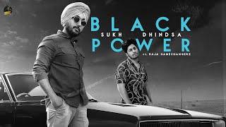 Black Power (Raja Game Changerz, Sukh Dhindsa) Mp3 Song Download