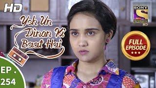 Yeh Un Dinon Ki Baat Hai - Ep 254 - Full Episode - 23rd August, 2018