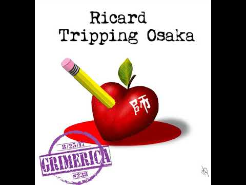 #238 - GrimericaTalks Ditching Your Bonno and  more with Ricard in Osaka