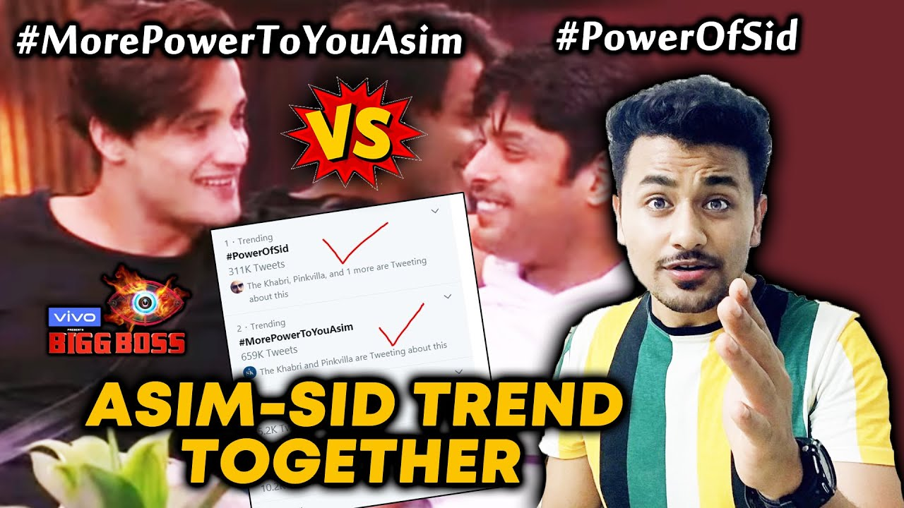 Bigg Boss 13 Asim V Sidharth Trend Together Powerofsid Vs Morepowertoyouasim Bb 13 Video