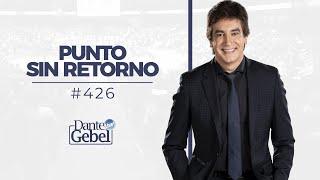 Dante Gebel #426   Punto sin retorno