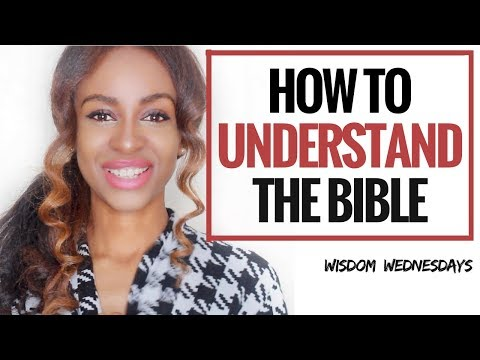 UNDERSTANDING THE BIBLE - Wisdom Wednesdays