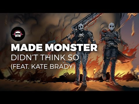 Made Monster - Didn't Think So (feat. Kate Brady) | Ninety9Lives Release