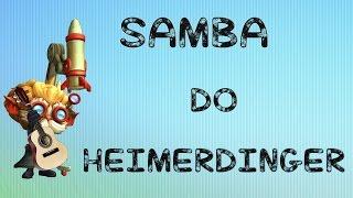 SAMBA DO HEIMERDINGER (Jogue com Heimerdinger) - League of Legends