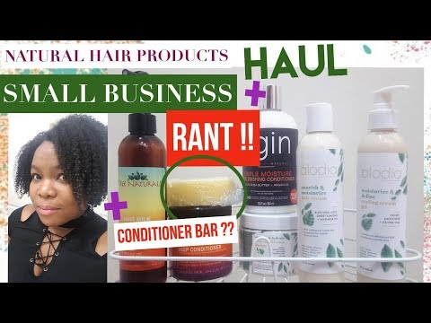 Small Business Natural Hair Product Haul + RANT + I bought a CONDITIONER BAR !!