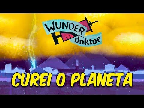 1, 2, 3, SALVEI O MUNDO | Wunder Doktor #6 [FINAL]